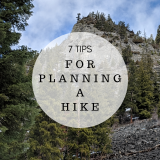 7 Tips For Planning  A Hike