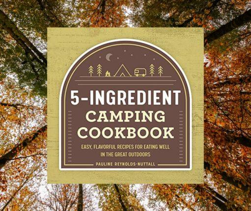 5 Ingredient Camping Cookbook